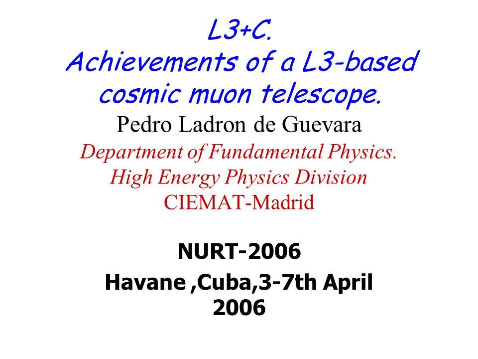 NURT-2006 Havane,Cuba,3-7th April 2006 L3+C. Achievements of a L3-based cosmic muon telescope.