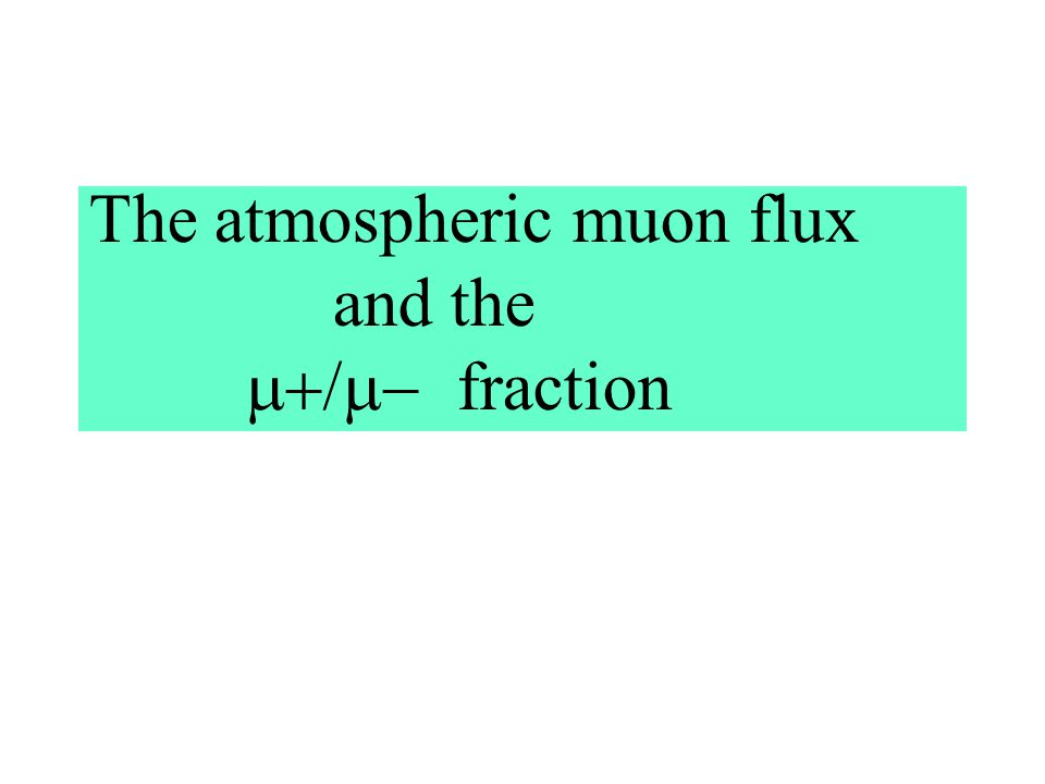The well known origin of atmospheric muon and neutrino fluxes The dominant process: