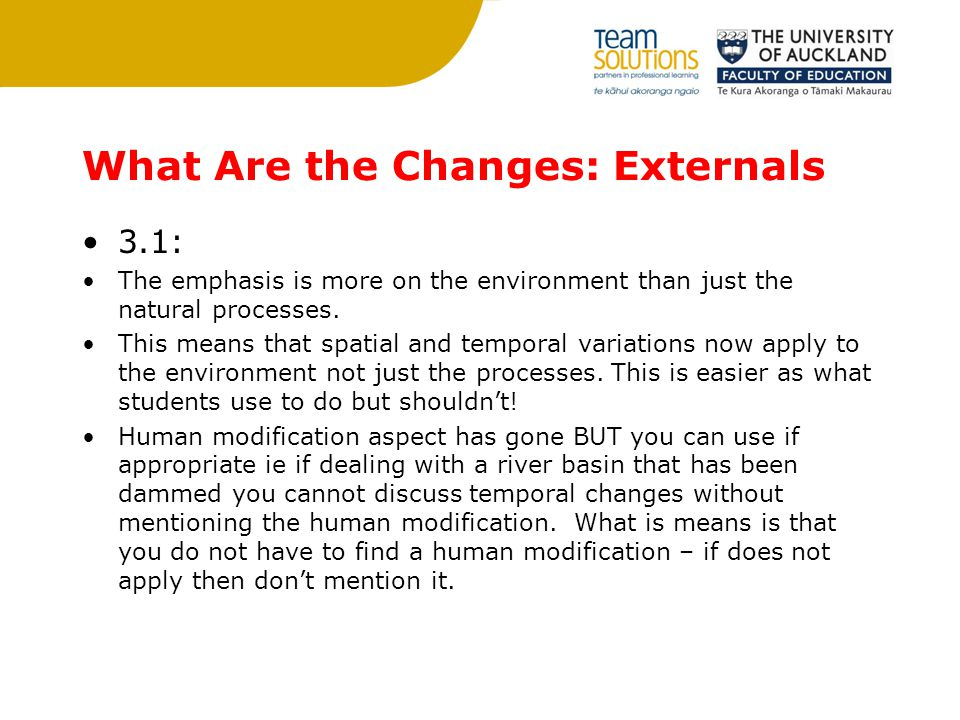 What Are the Changes: Externals 3.1: The emphasis is more on the environment than just the natural processes. This means that spatial and temporal var