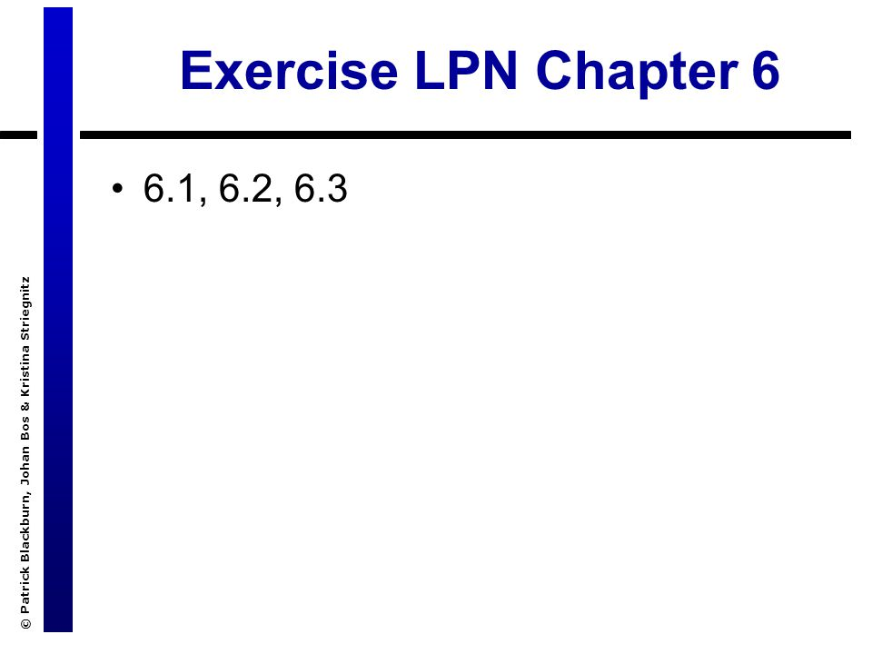 © Patrick Blackburn, Johan Bos & Kristina Striegnitz Exercise LPN Chapter 6 6.1, 6.2, 6.3