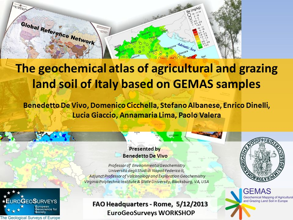 The geochemical atlas of agricultural and grazing land soil of Italy based on GEMAS samples Benedetto De Vivo, Domenico Cicchella, Stefano Albanese, E