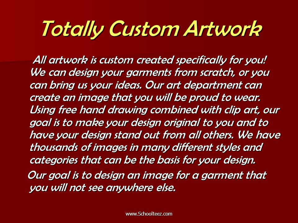 Totally Custom Artwork All artwork is custom created specifically for you.