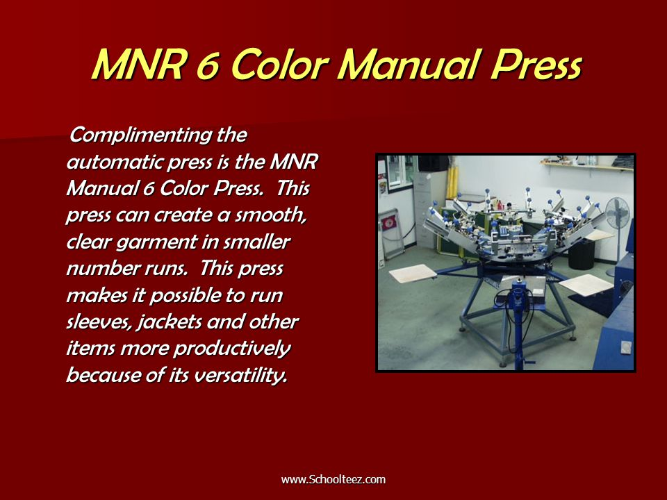MNR 6 Color Manual Press Complimenting the automatic press is the MNR Manual 6 Color Press.