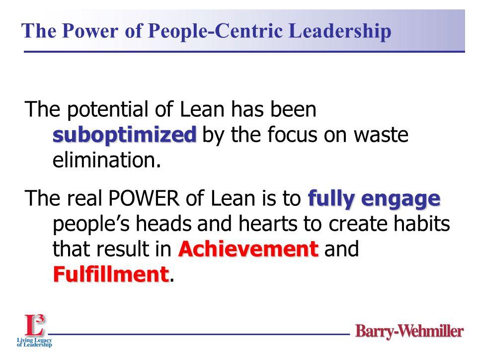 Recognition creates Fulfillment Leadership Journey communication True leaders sustain lean transformation through consistent, positive communication