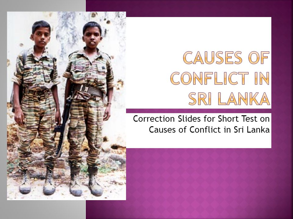 Correction Slides for Short Test on Causes of Conflict in Sri Lanka
