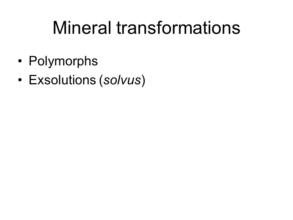 Mineralized veins Very incompatible elements (large ions, typically) concentrated in last liquids, then in fluids The same elements are leached from an already cooled rock (igneous intrusion or its wall-rock) Precipitate with hydrothermal veins