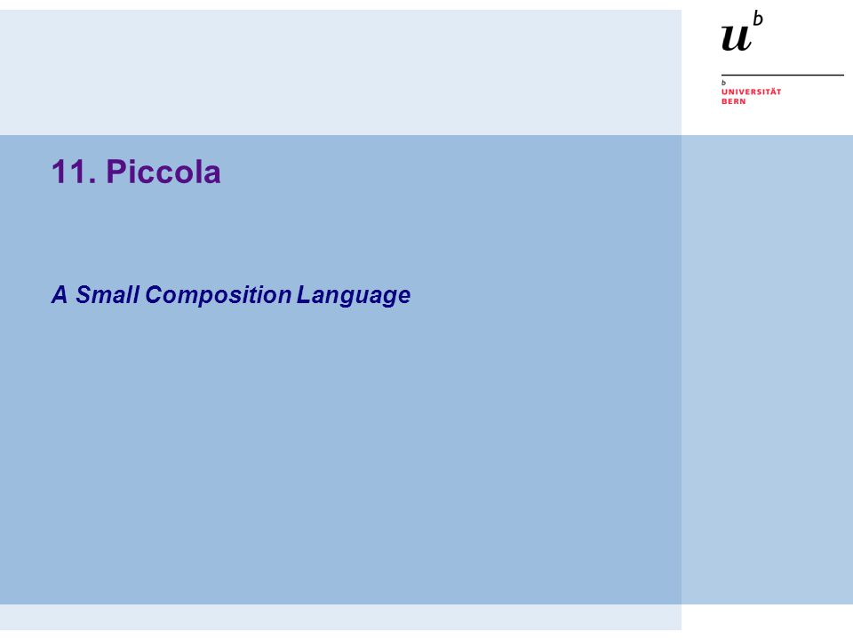 A Small Composition Language 11. Piccola