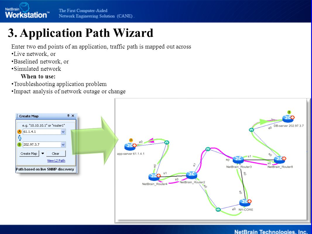 3. Application Path Wizard Enter two end points of an application, traffic path is mapped out across Live network, or Baselined network, or Simulated