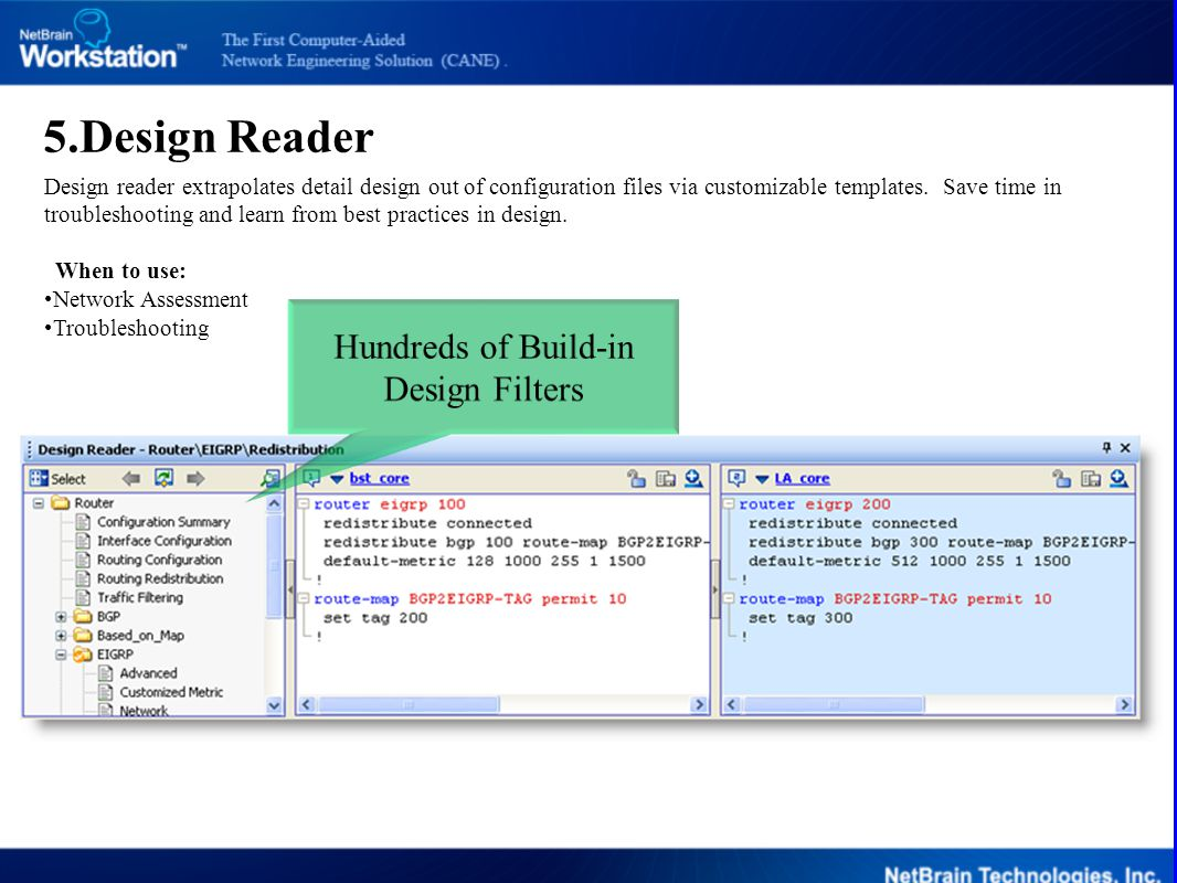 5.Design Reader Design reader extrapolates detail design out of configuration files via customizable templates. Save time in troubleshooting and learn
