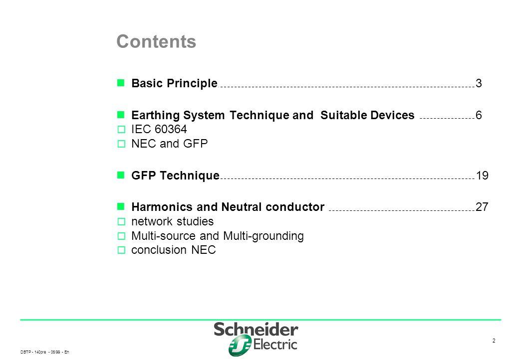 DBTP - 140pre - 06/99 - En 2 2 Contents Basic Principle3 Earthing System Technique and Suitable Devices6  IEC 60364  NEC and GFP GFP Technique19 Har