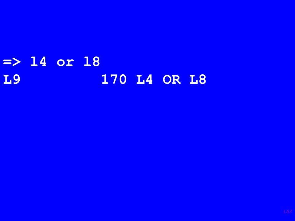 103 => l4 or l8 L9 170 L4 OR L8