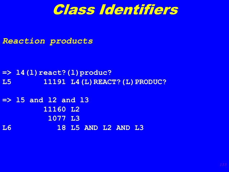 155 Class Identifiers Reaction products => l4(l)react (l)produc.