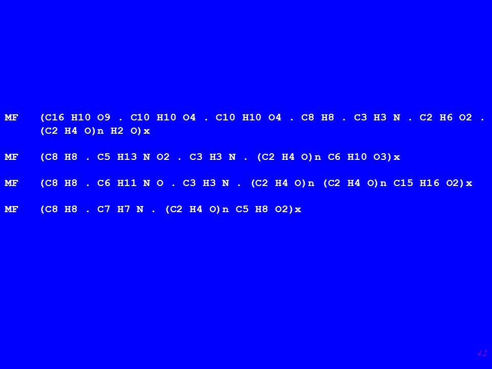 42 MF (C16 H10 O9. C10 H10 O4. C10 H10 O4. C8 H8.