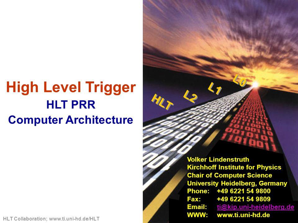 HLT Collaboration; www.ti.uni-hd.de/HLT 2 Data Volumes, Event Rates front-end electronics Event Building High Level Trigger System Permanent Storage System 4.56 TBytes/sec FEP 216 DDL TPC Detector 364 MB/event 80 µs readout time 200 … 1000 Hz L2A front-end electronics 15 TBytes/sec TRD Detector 30 MB/event 2 µs readout time  1000 Hz L2A 18 DDL FEP front-end electronics diMuon Detector 500 kB/event 1µs readout time  1000 Hz L2A 10 DDL FEP front-end electronics ITS, spare  1000 Hz L2A 20 GBytes/sec < 1.25 GBytes/sec