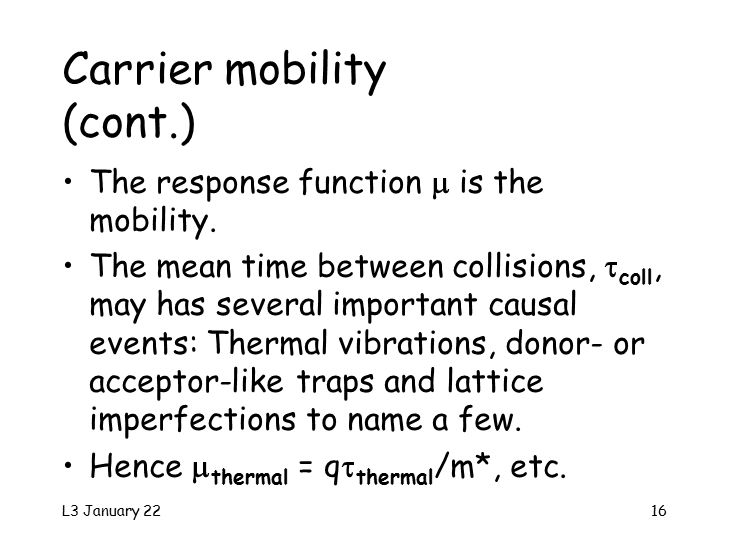 L3 January 2216 Carrier mobility (cont.) The response function  is the mobility.