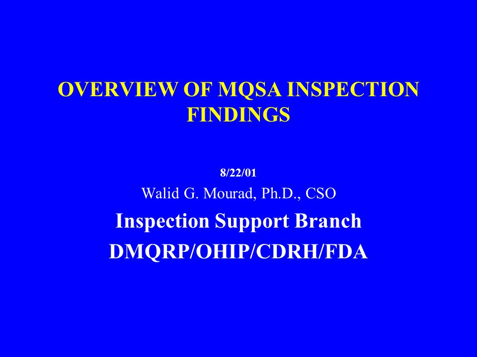 OVERVIEW OF MQSA INSPECTION FINDINGS 8/22/01 Walid G.