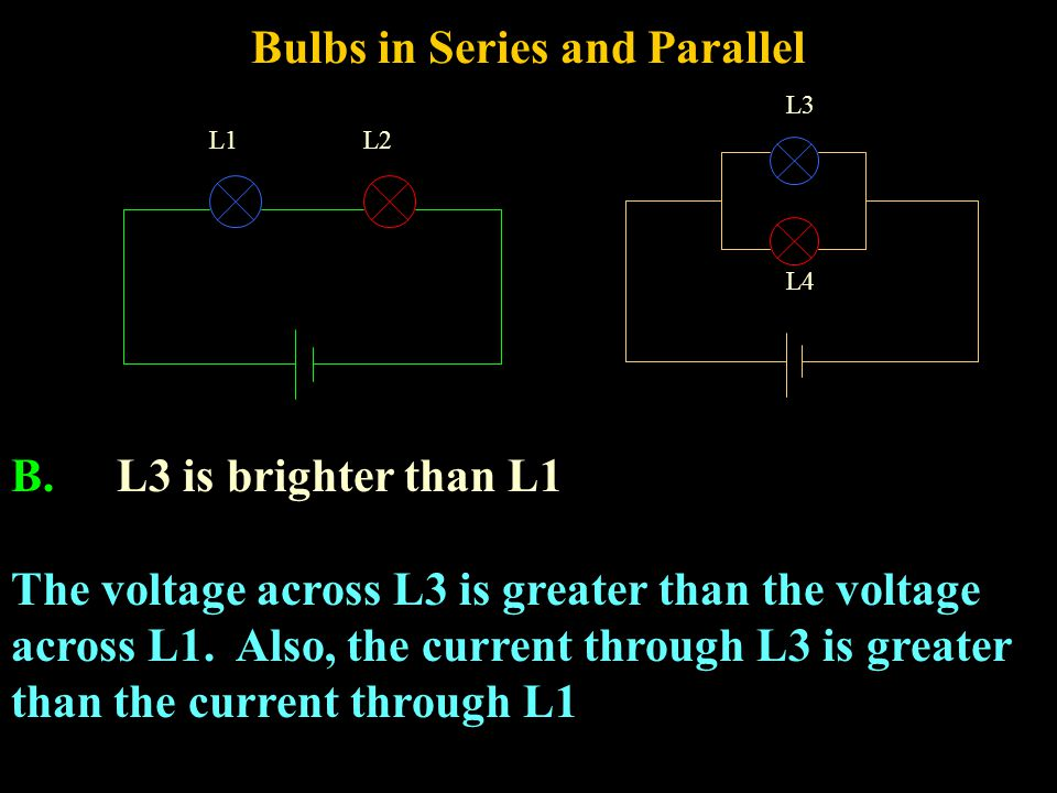 Comparative Brightness A.L1 and L3 are equally bright B.L3 is brighter than L1 C.L1 is brighter than L3 D.None of the above L3 L4 L1L2