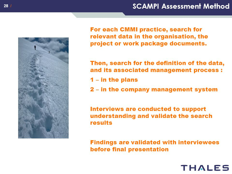 28 / SCAMPI Assessment Method For each CMMI practice, search for relevant data in the organisation, the project or work package documents. Then, searc