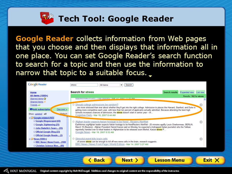 Tech Tool: Google Reader Google Reader collects information from Web pages that you choose and then displays that information all in one place. You ca