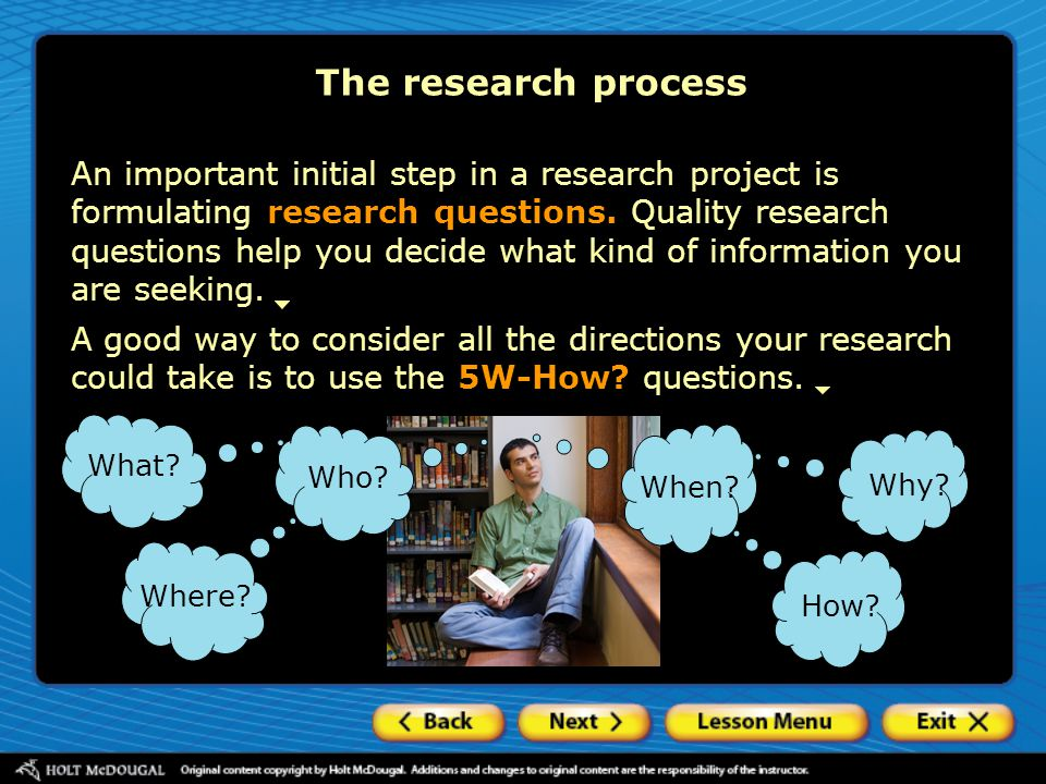 The research process Good research questions help you focus and clarify the goal of your research.