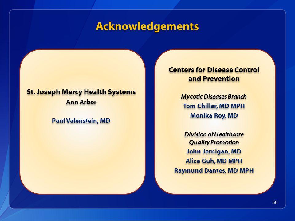 50 Acknowledgements St.Joseph Mercy Health Systems Ann Arbor Paul Valenstein, MD St.