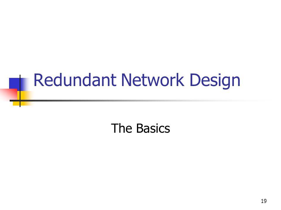 19 Redundant Network Design The Basics
