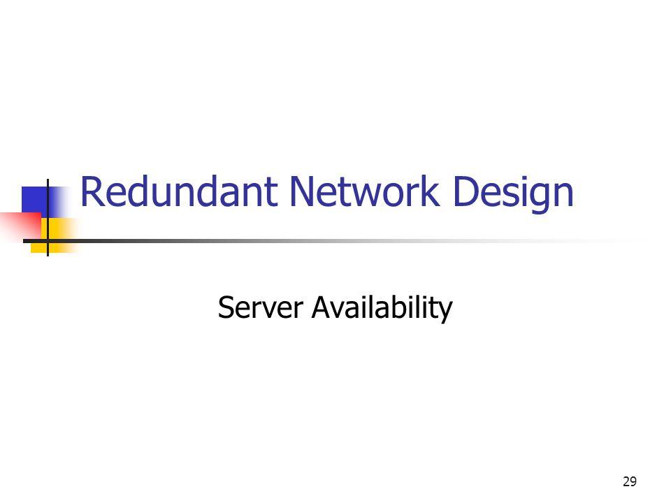29 Redundant Network Design Server Availability