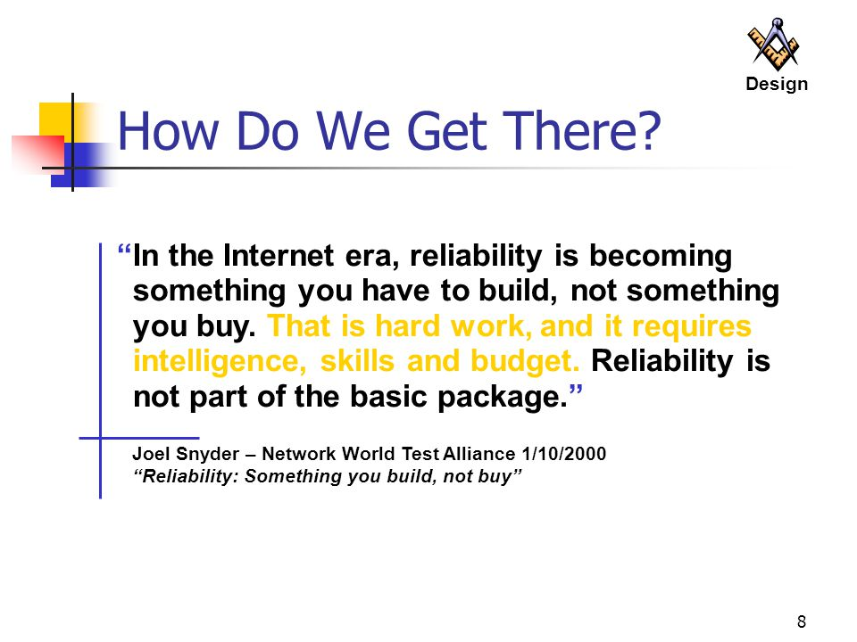 8 Joel Snyder – Network World Test Alliance 1/10/2000 Reliability: Something you build, not buy How Do We Get There.