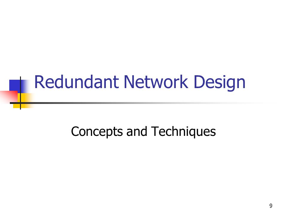 9 Redundant Network Design Concepts and Techniques