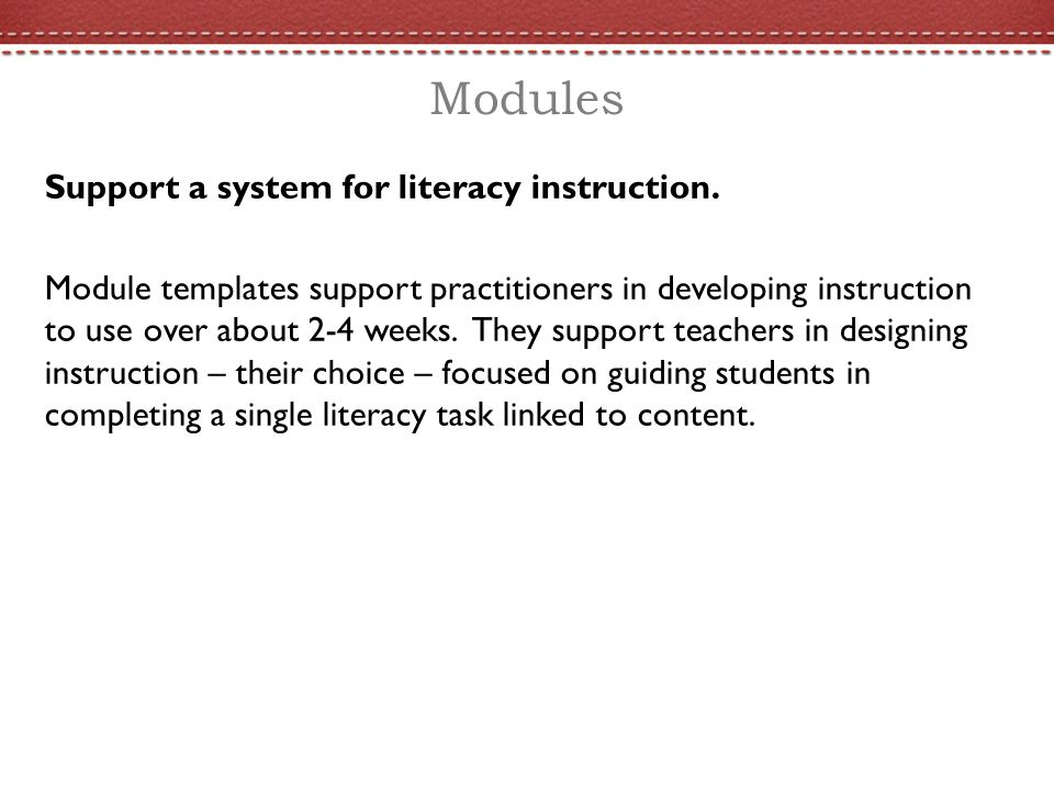 Modules Support a system for literacy instruction.