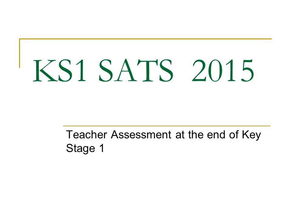 KS1 SATS 2015 Teacher Assessment at the end of Key Stage 1