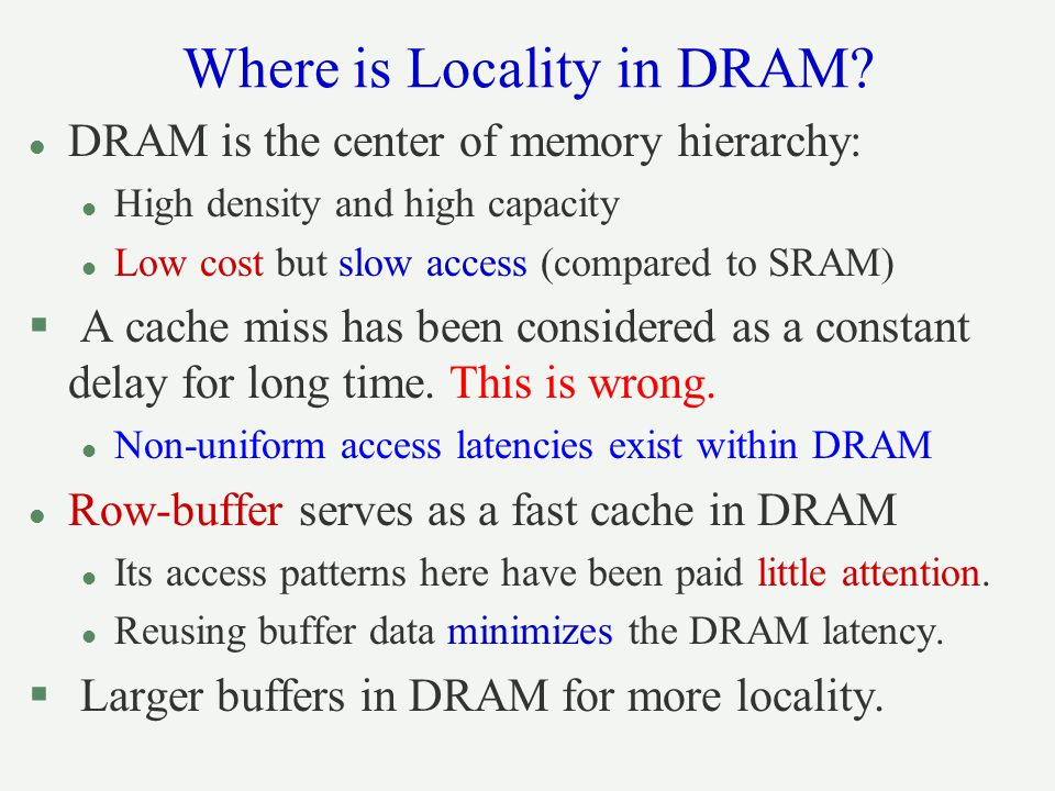 Where is Locality in DRAM.