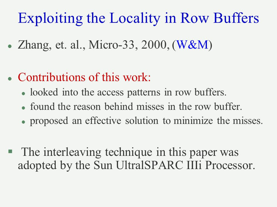 Exploiting the Locality in Row Buffers l Zhang, et.