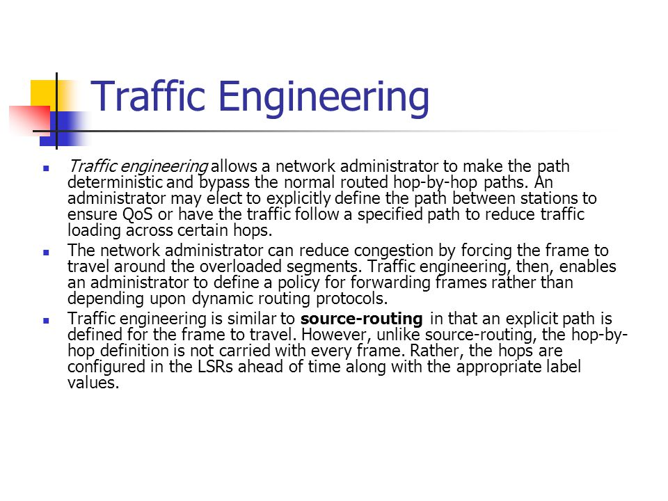 MPLS Applications Traffic Engineering Virtual Private Network Quality of Service (QoS)