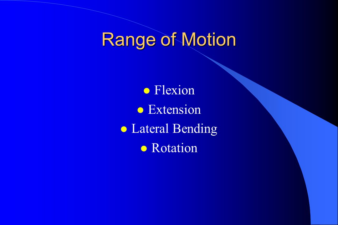 Range of Motion l Flexion l Extension l Lateral Bending l Rotation