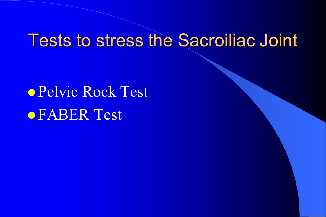 Tests to stress the Sacroiliac Joint l Pelvic Rock Test l FABER Test