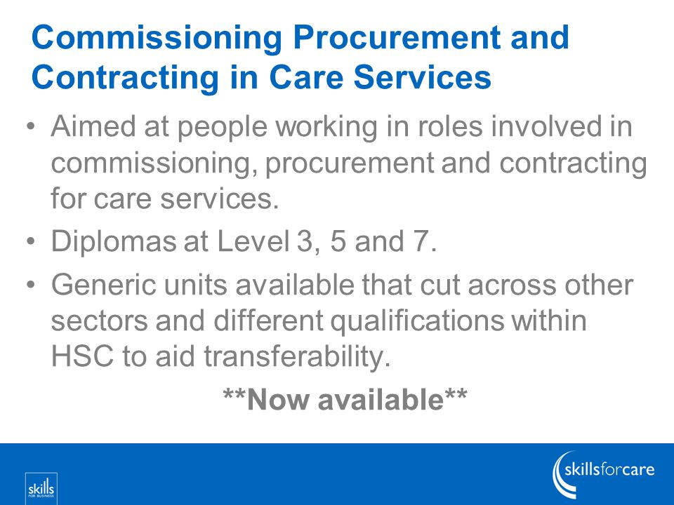 Commissioning Procurement and Contracting in Care Services Aimed at people working in roles involved in commissioning, procurement and contracting for care services.