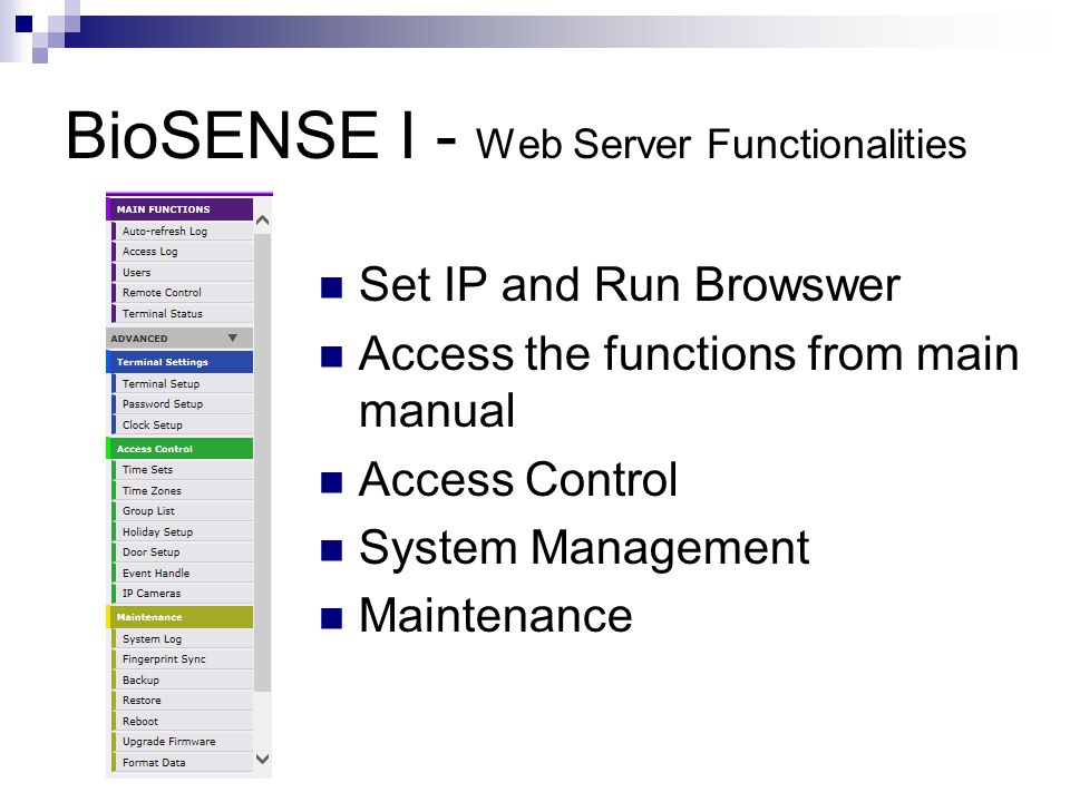 BioSENSE I - Web Server Functionalities Terminal Configuration * TID * UI Language * Controller or Reader Mode Software IP programmable in necessary