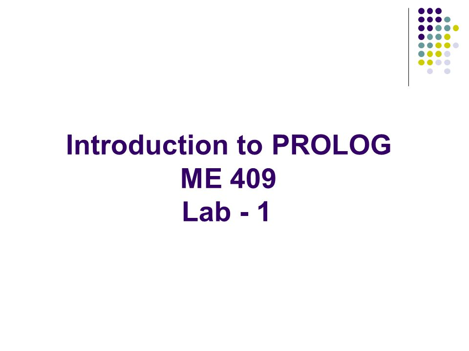 Introduction to PROLOG ME 409 Lab - 1
