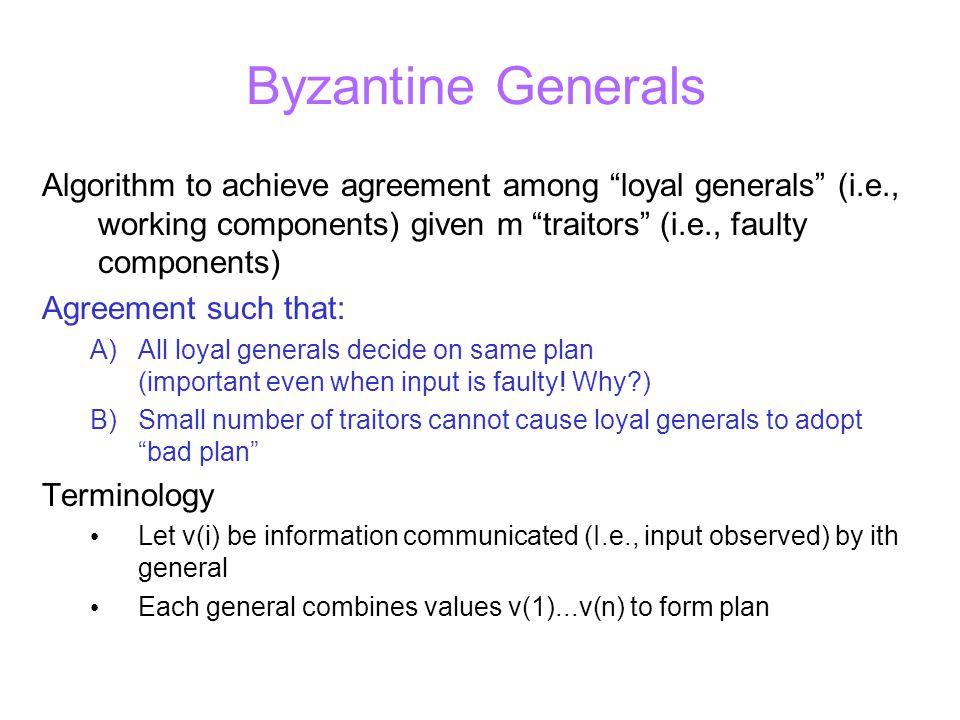 Bigger Example: Bad Lieutenants Scenario: m=2, n=3m+1=7, traitors=L5, L6 C A A A L2 L6L3 L5L4L1 A A A L2 L6L3 L5L4L1 AAAARR Decision??.