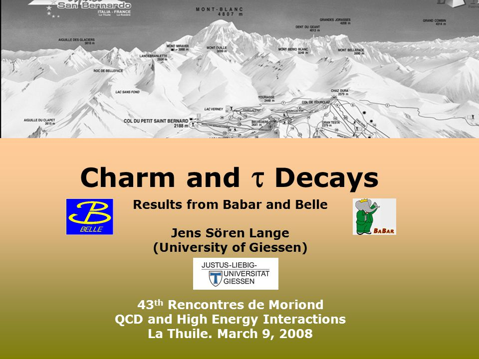 Charm and  Decays Results from Babar and Belle Jens Sören Lange (University of Giessen) 43 th Rencontres de Moriond QCD and High Energy Interactions La Thuile.