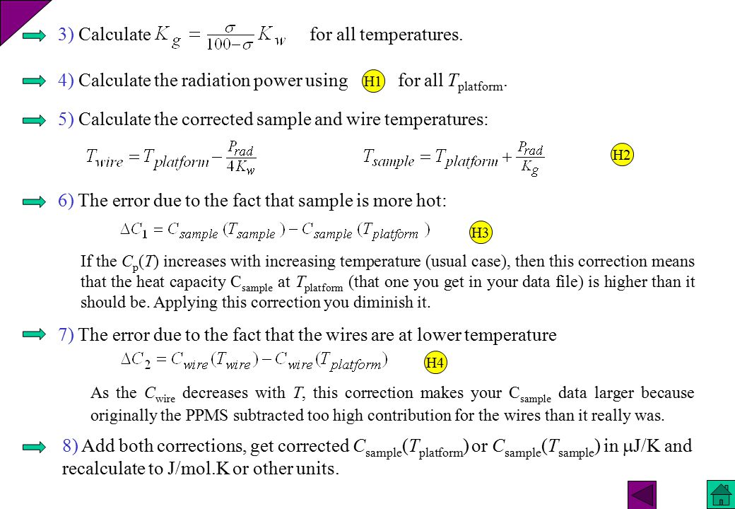 3) Calculate for all temperatures. 4) Calculate the radiation power using for all T platform. H1 5) Calculate the corrected sample and wire temperatur