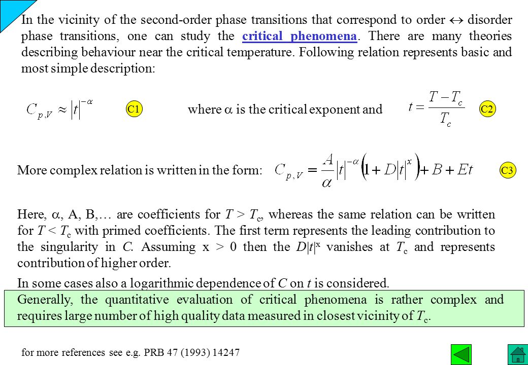 In the vicinity of the second-order phase transitions that correspond to order  disorder phase transitions, one can study the critical phenomena. The