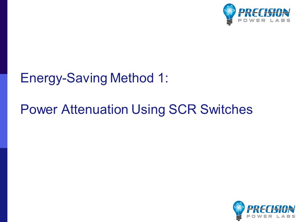 Energy-Saving Method 1: Power Attenuation Using SCR Switches