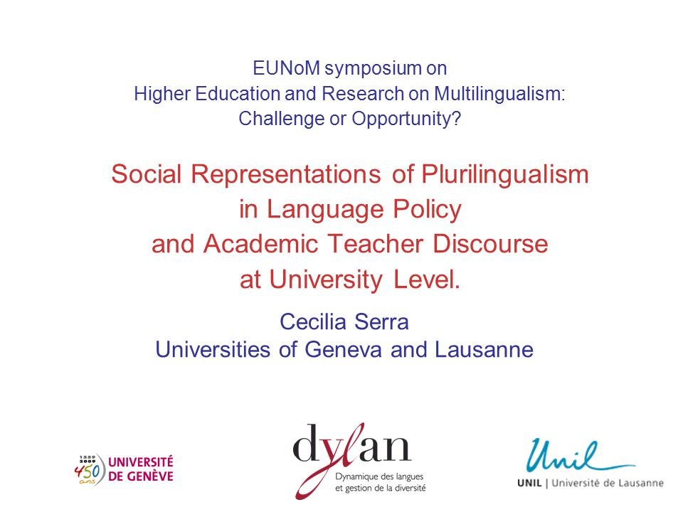 EUNoM symposium on Higher Education and Research on Multilingualism: Challenge or Opportunity? Social Representations of Plurilingualism in Language P