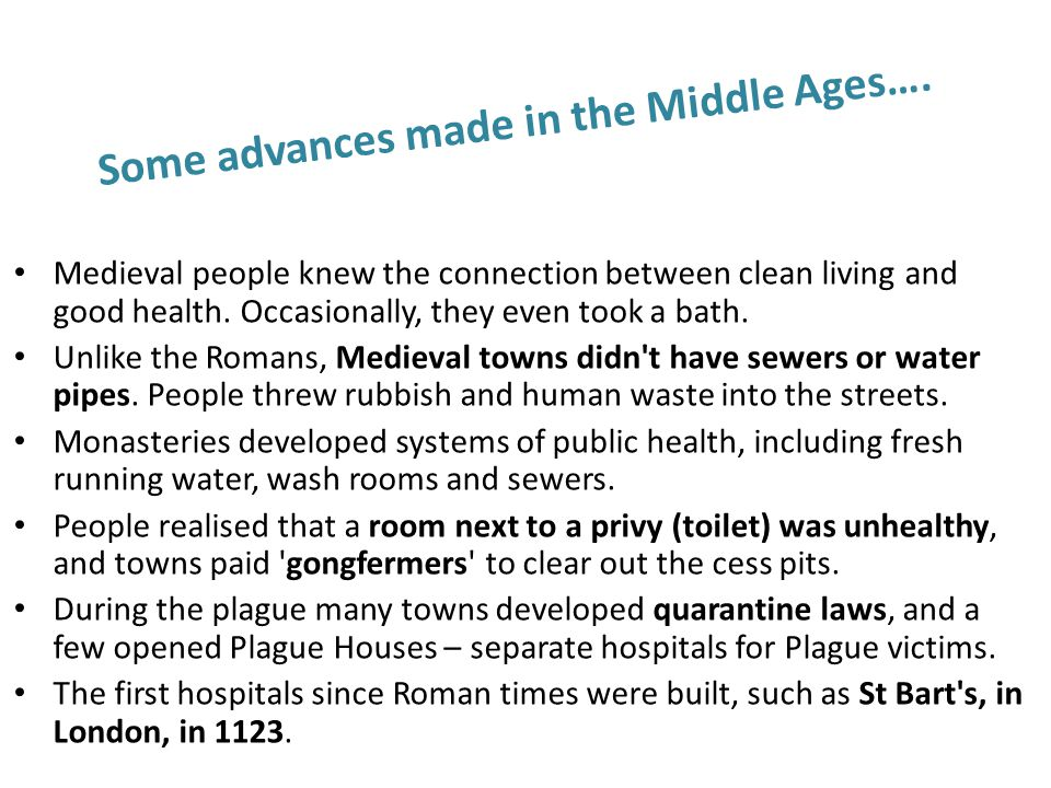 Some advances made in the Middle Ages….