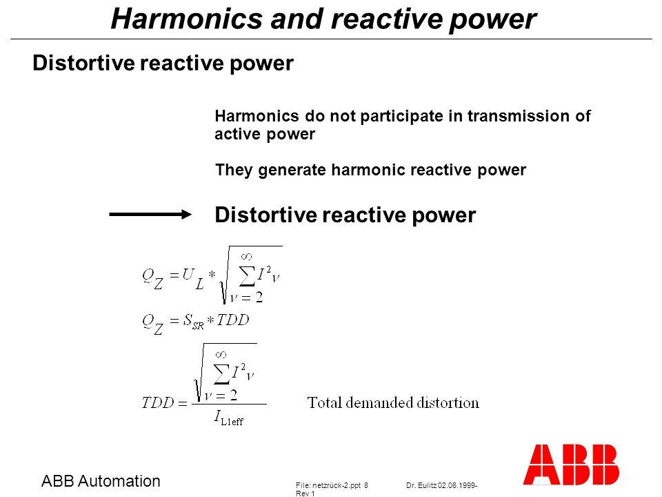 Harmonics and reactive power ABB Automation File: netzrück-2.ppt 8Dr.