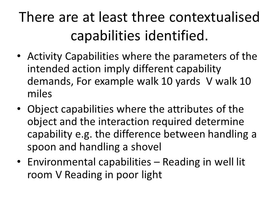 There are at least three contextualised capabilities identified.