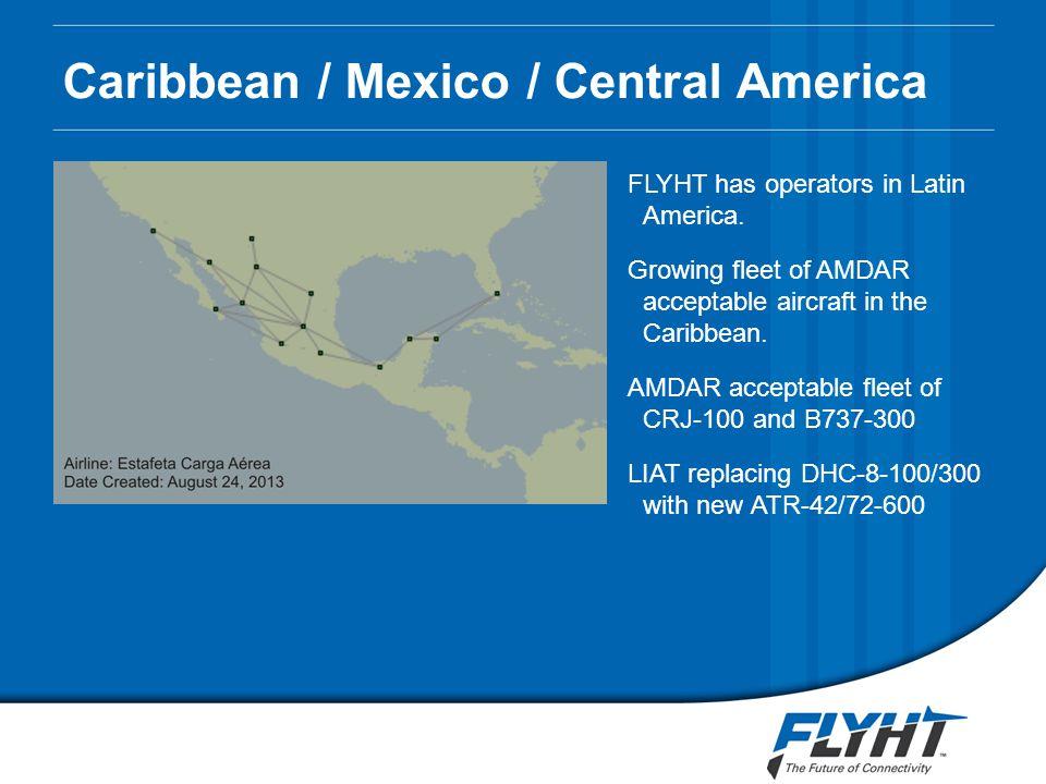 Caribbean / Mexico / Central America FLYHT has operators in Latin America.