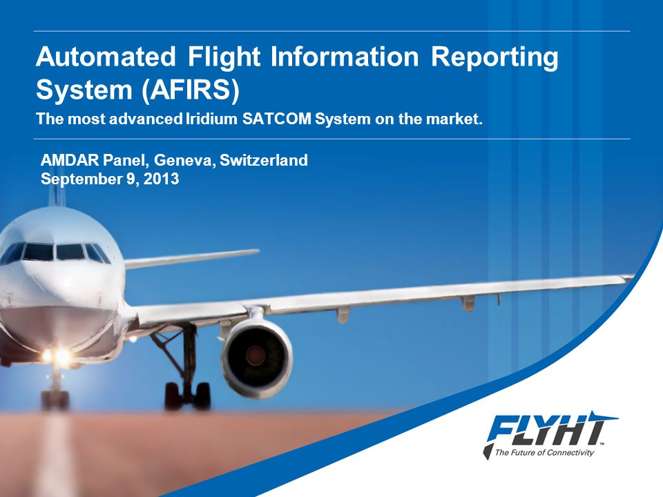 Automated Flight Information Reporting System (AFIRS) The most advanced Iridium SATCOM System on the market.